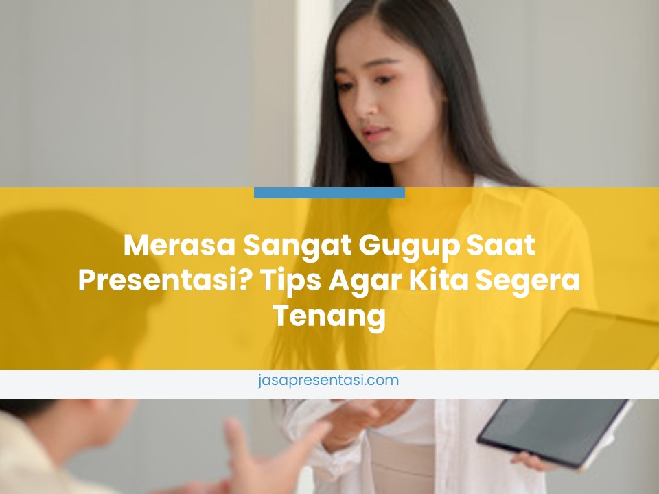 This image has an empty alt attribute; its file name is Merasa-Sangat-Gugup-Saat-Presentasi.jpg